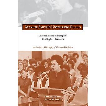 Maxine Smith's Unwilling Pupils - Lessons Learned in Memphis's Civil R