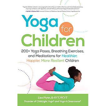 Yoga for Children - 200+ Yoga Poses - Breathing Exercises - and Medita