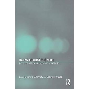 Backs Against the Wall - Battered Women's Resistance Strategies by Kat