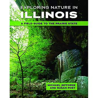 Exploring Nature in Illinois: A Field Guide to the Prairie State