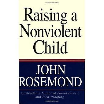 Att höja en Nonviolent barn