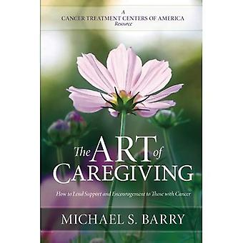 The Art of Caregiving: How to Lend Support and Encouragement to Those with Cancer