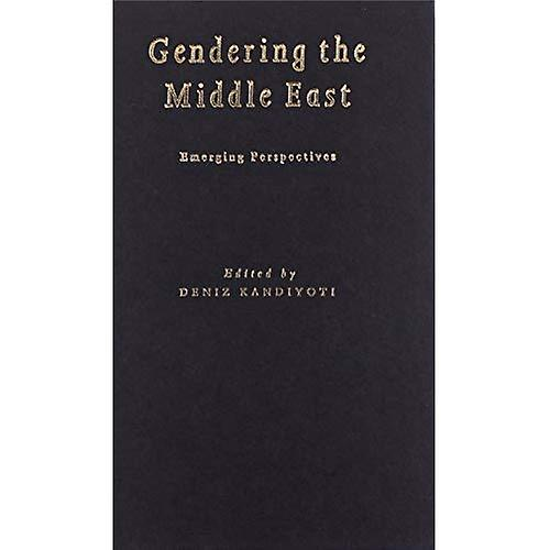 Gendering the Middle East (Gender, Culture, and Politics in the Middle East)