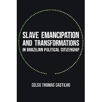 Slav frigörelse och transformationer i brasilianska politiska medborgarskap (Pitt latinamerikanska serien)