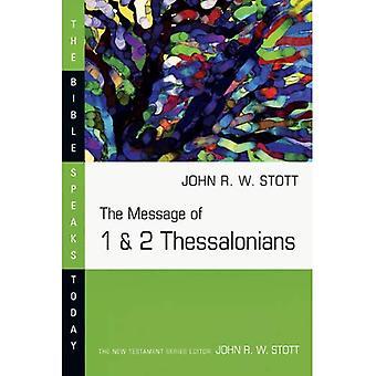 Il messaggio di 1 & 2 Tessalonicesi (la Bibbia parla oggi serie)