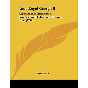 Anno Regni Georgii II: Regis Magnae Britanniae, Franciae e Hiberniae, Decimo Nono (1746)
