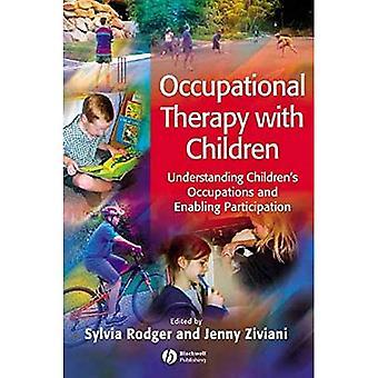 Terapii zajęciowej z dziećmi: zrozumienie dzieci zawodów i umożliwienie uczestnictwa