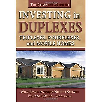 The Complete Guide to Investing in Duplexes, Triplexes, Fourplexes, and Mobil Homes: What Smart Investors Need to Know Explained Simply