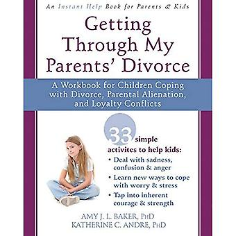 Helping Your Child Through a Difficult Divorce: A Workbook for Dealing with Parental Alienation, Loyalty Conflicts...