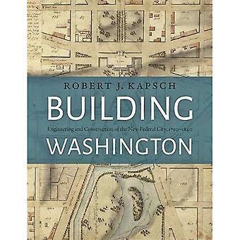 Edificio Washington: Ingeniería y construcción de la nueva ciudad de Federal, 1790 1840
