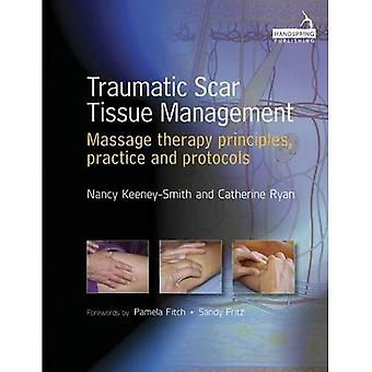 Traumatic Scar Tissue Management: Principles and Practice for Manual Therapy