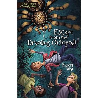 Escape from the Drooling Octopod by West & Robert
