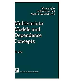 Multivariate Models and Multivariate Dependence Concepts by Joe & Harry