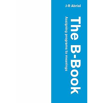 The BBook Assigning Programs to Meanings by Abrial & J. R.
