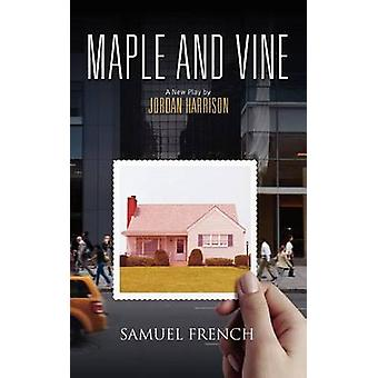 Maple and Vine by Harrison & Jordan