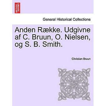 Anden Rkke. Udgivne af og C. Bruun O. Nielsen s. b. Smith. Femte Bind por Bruun & Christian