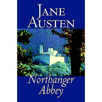 Northanger Abbey de Jane Austen ficção clássicos literários por Austen & Jane