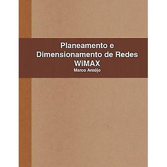 Planeamento e Dimensionamento de Redes WiMAX by Arajo & Marco