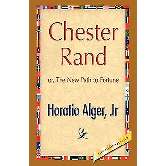 Chester Rand by Alger & Jr. & Horatio
