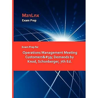 Exam Prep for Operations Management Meeting Customers39 Demands by Knod Schonberger 7th Ed. by MznLnx