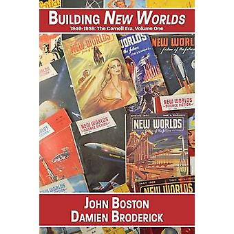 Building New Worlds 19461959 The Carnell Era Volume One by Boston & John
