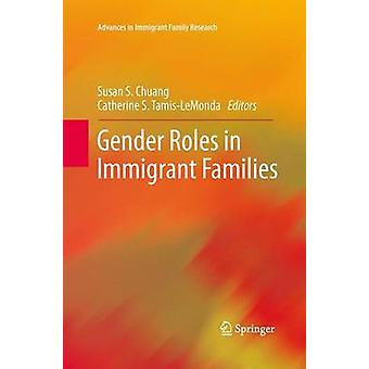Gender Roles in Immigrant Families by Chuang & Susan S.