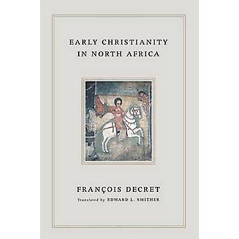 Early Christianity in North Africa by Decret & Francois