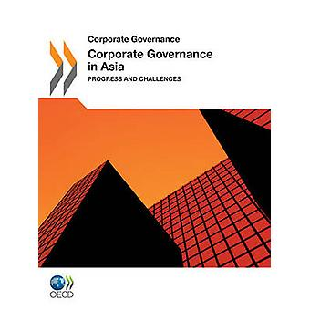Corporate Governance Corporate Governance in Asia 2011  Progress and Challenges by OECD Publishing