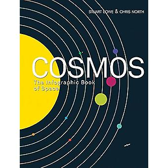 Cosmos - The Infographic Book of Space by Stuart Lowe - Chris North -