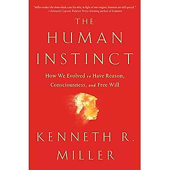 The Human Instinct: How We� Evolved to Have Reason, Consciousness, and Free Will