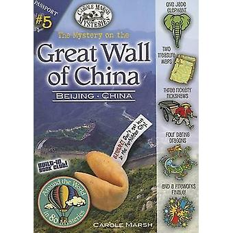 The Mystery on the Great Wall of China by Carole Marsh - 978063506205
