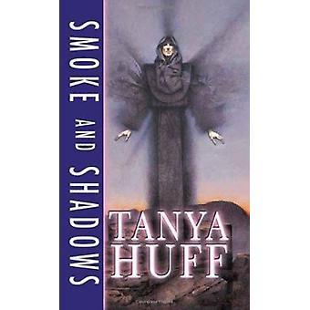 Smoke and Shadows by Tanya Huff - 9780756402631 Book