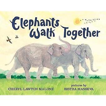 Elephants Walk Together by Cheryl Lawton Malone - 9780807519608 Book