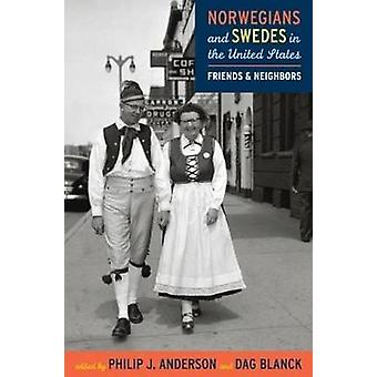 Norwegians & Swedes in the United States - Friends & Neighbors by Phil