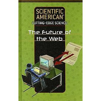 The Future of the Web by Rosen Publishing Group - 9781404209893 Book