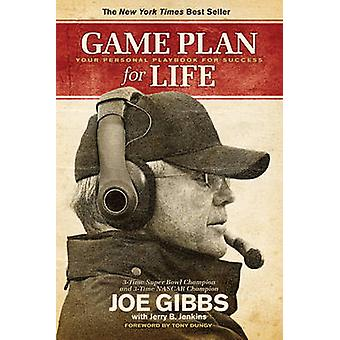 Game Plan for Life - Your Personal Playbook for Success by Joe Gibbs -