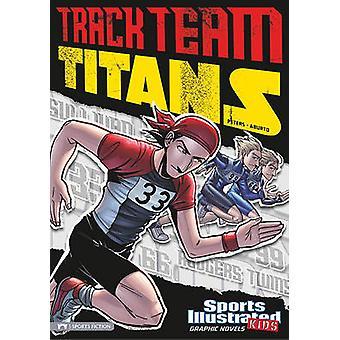 Track Team Titans by Stephanie True Peters - Jesus Aburto - 978143422