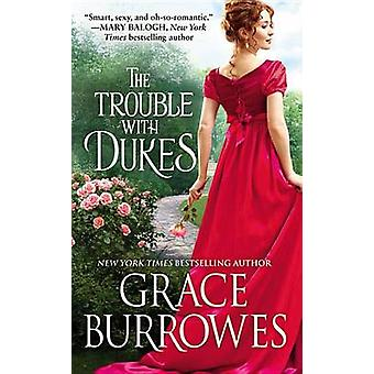 The Trouble with Dukes by Grace Burrowes - 9781455569960 Book