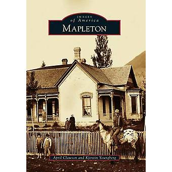 Mapleton by April Clawson - Kjirstin Youngberg - 9781467132695 Book