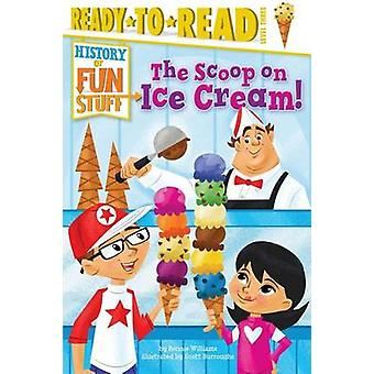 The Scoop on Ice Cream! by Bonnie Williams - Scott Burroughs - 978148