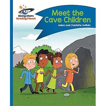Reading Planet - Meet the Cave Children - Blue - Comet Street Kids by