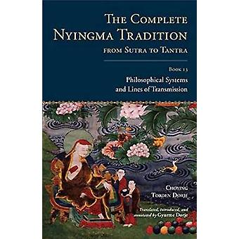 The Complete Nyingma Tradition from Sutra to Tantra - Book 13 - Philos