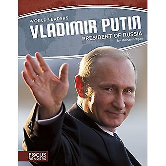 Vladimir Putin - President of Russia by Michael Regan - 9781635176230