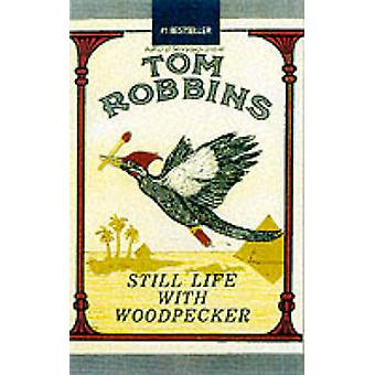 Still Life with Woodpecker (Revised edition) by Tom Robbins - 9781842
