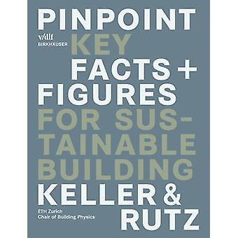 Pinpoint - Key Facts + Figures for Sustainable Building by Bruno Kelle