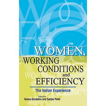 Women - Working Conditions & Efficiency - The Indian Experience by Vee