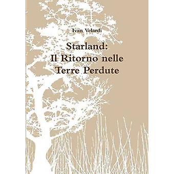Starland Il Ritorno Nelle Terre Perdute par Velardi et Ivan
