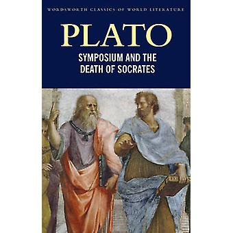 Symposium and the Death of Socrates by Plato & Jane OGrady & Tom Griffith & Tom Griffith