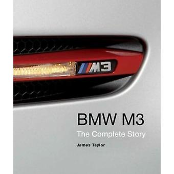 BMW M3: The Complete Story (Hardcover) by Taylor James