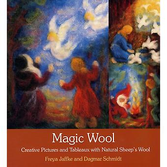 Magic Wool: Creative Pictures and Tableaux with Natural Sheep's Wool (Paperback) by Jaffke Freya Schmidt Dagmar